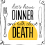 Death Over Dinner on Dying to Know Day