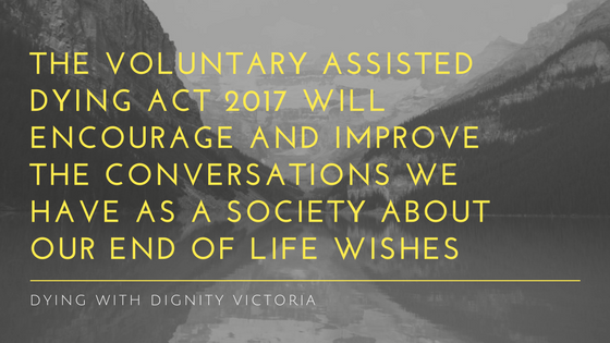 The Voluntary Assisted Dying Act 2017 victoria australia dying with dignity